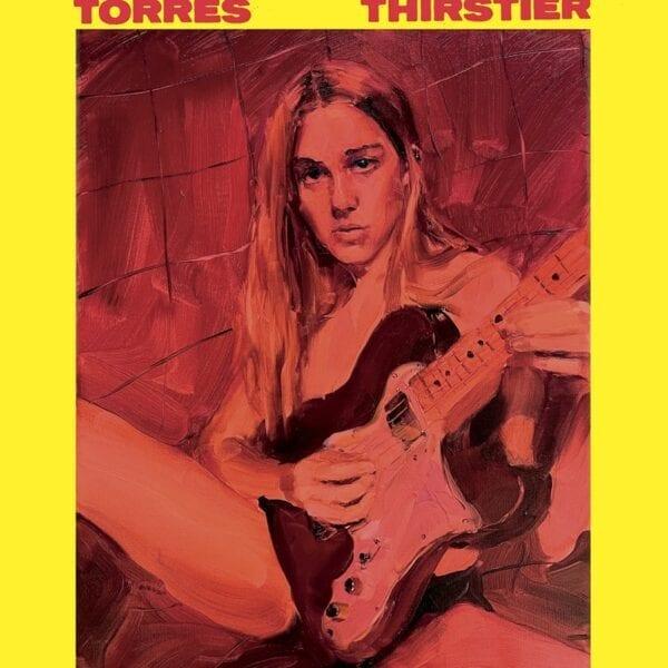 Torres – Thirstier