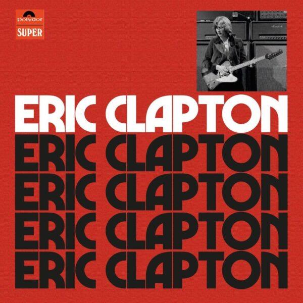 Eric Clapton – Eric Clapton (Anniversary Deluxe Edition)