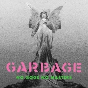Garbage – No Gods No Masters (RSD Exclusive)