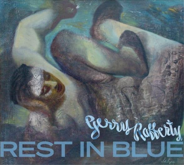 Gerry Rafferty – Rest In Blue