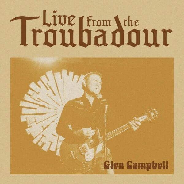 Glen Campbell – Live From The Troubadour
