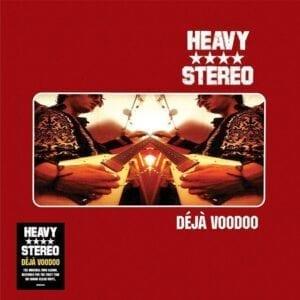 Heavy Stereo – Déjà Voodoo (25th Anniversary)