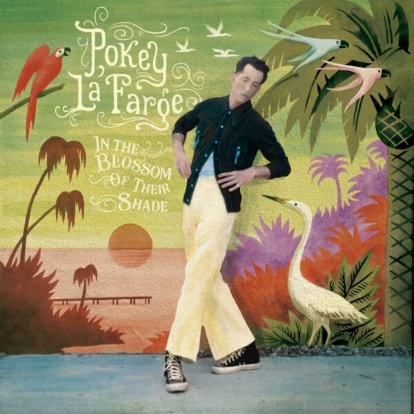 Pokey LaFarge – In The Blossom of Their Shade