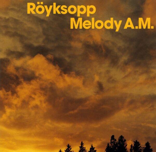 Röyksopp – Melody AM (20th Anniversary)