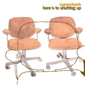 Superchunk – Here's to Shutting Up (Reissue)
