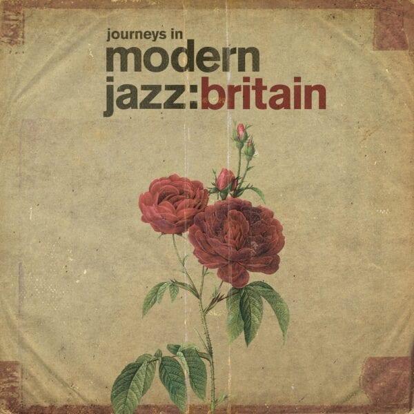 Various Artists – Journeys In Modern Jazz: Britain
