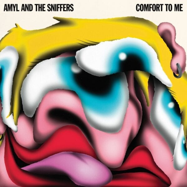 Amyl And The Sniffers – Comfort To Me