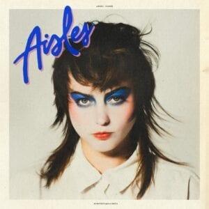 Angel Olsen – Aisles