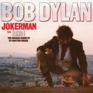 Bob Dylan – Jokerman / I and I (The Reggae Remix EP)