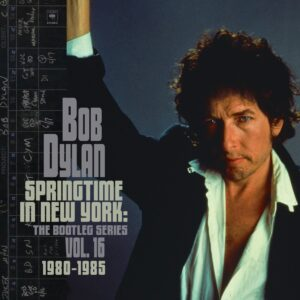 Bob Dylan – Springtime In New York:The Bootleg Series Vol. 16 (1980-1985)
