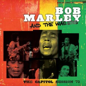 Bob Marley And The Wailers – Bob Marley: The Capitol Session '73