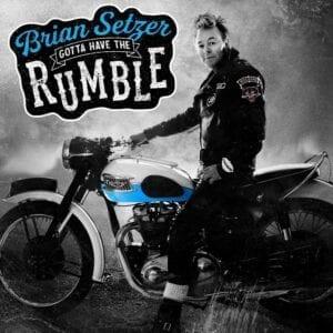 Brian Setzer – Gotta Have The Rumble