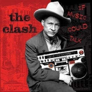 The Clash – If Music Could Talk