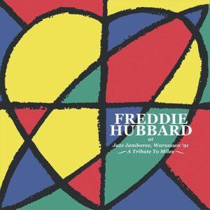 Freddie Hubbard – Live At The Warsaw Jazz Jamboree 1991