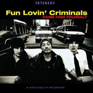 Fun Lovin' Criminals – Come Find Yourself (25th Anniversary Edition)