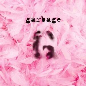 Garbage – Garbage (Remastered Edition)