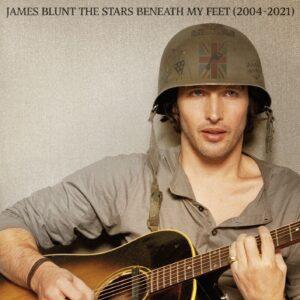 James Blunt –  The Stars Beneath My Feet (2004 – 2021)