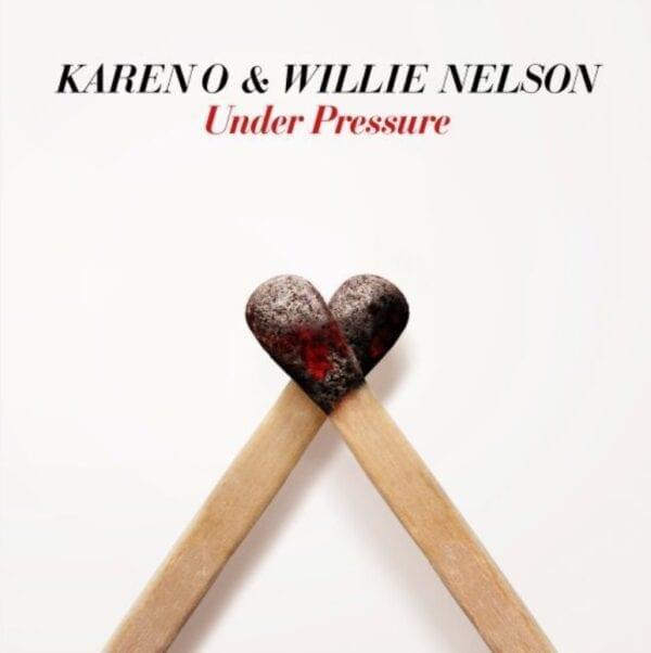 Karen O & Willie Nelson – Under Pressure