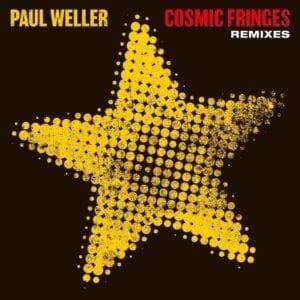 Paul Weller – Cosmic Fringes (Remixes)