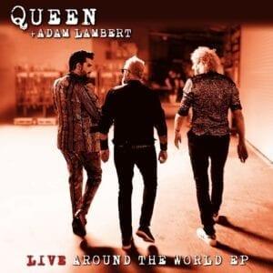 Queen & Adam Lambert – Live Around The World EP