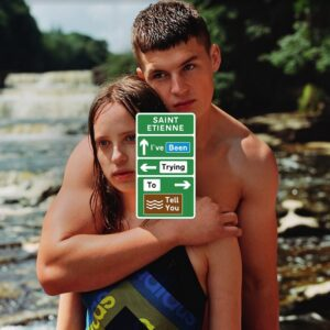 Saint Etienne – I've Been Trying To Tell You