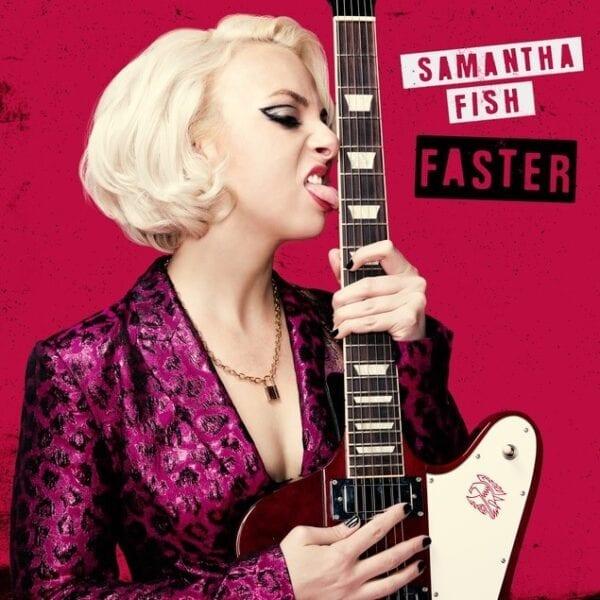 Samantha Fish – Faster
