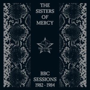 Sisters Of Mercy – BBC Sessions 1982-1984