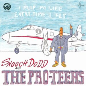 The Pro-Teens – I Flip My Life Every Time I Fly