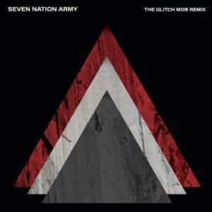 The White Stripes – Seven Nation Army (The Glitch Mob Remix)