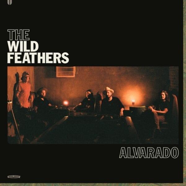 The Wild Feathers – Alvarado
