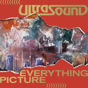 Ultrasound – Everything Picture (Deluxe Edition)