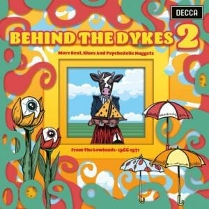 Various Artists – Behind The Dykes 2 – More Beats, Blues And Psychedelic Nuggets From The Lowlands 1966 – 1971