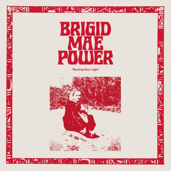 Brigid Mae Power – Burning Your Light EP
