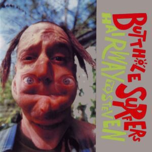 Butthole Surfers – Hairway To Steven