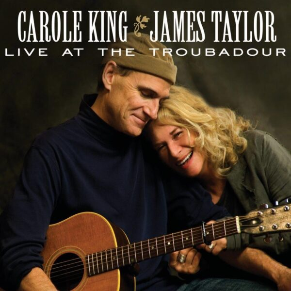 Carole King & James Taylor – Live At The Troubadour