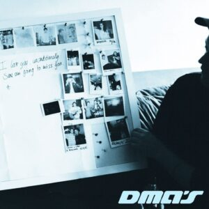 DMA'S – I Love You Unconditionally, Sure Am Going To Miss You