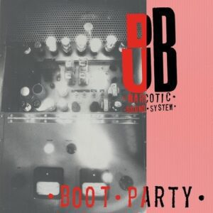 Dub Narcotic Sound System – Boot Party