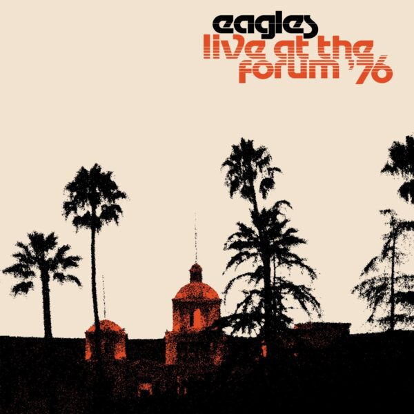 Eagles – Live At The Los Angeles Forum '76