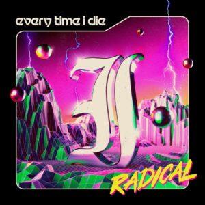 Every Time I Die – Radical