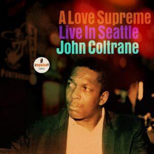 John Coltrane – A Love Supreme: Live In Seattle