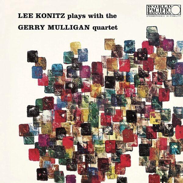 Lee Konitz & Gerry Mulligan – Lee Konitz Plays With The Gerry Mulligan Quartet
