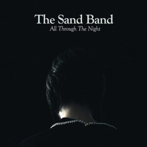 Sand Band – All Through the Night