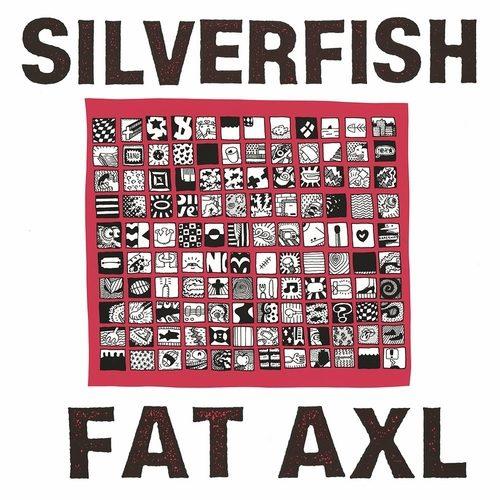 Silverfish – Fat Axl