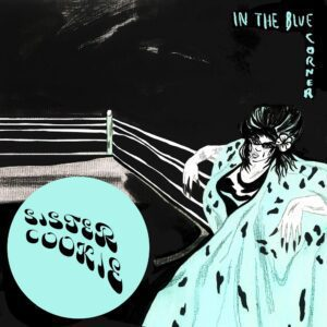Sister Cookie – In The Blue Corner