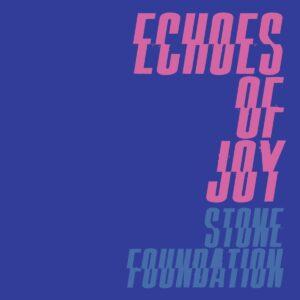 Stone Foundation – Echoes Of Joy