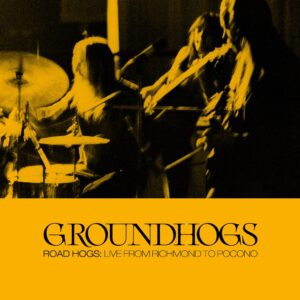 The Groundhogs – Roadhogs: Live From Richmond To Pocono