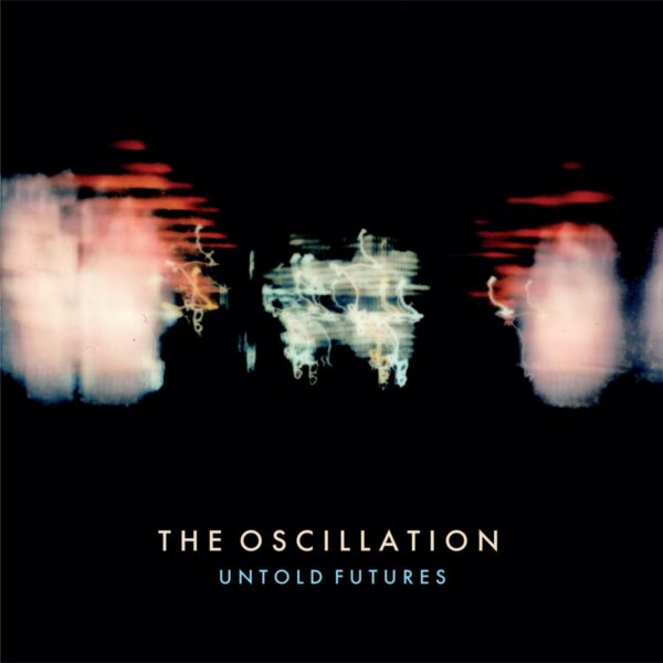 The Oscillation – Untold Futures