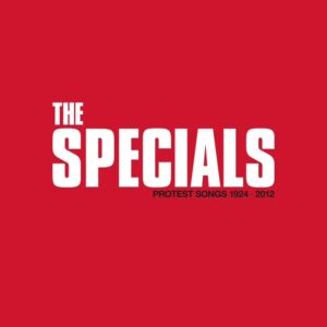 The Specials – Protest Songs 1924-2012