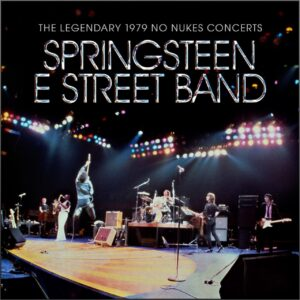 Bruce Springsteen & The E Street Band – The Legendary 1979 No Nukes Concerts