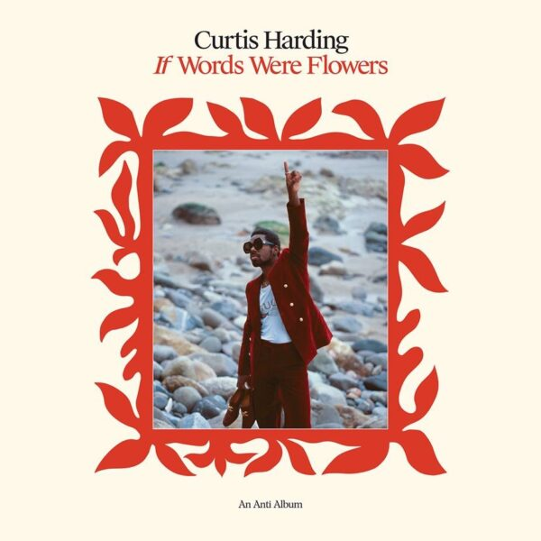 Curtis Harding – If Words Were Flowers